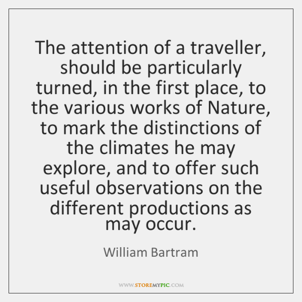 The attention of a traveller, should be particularly turned, in the first ...