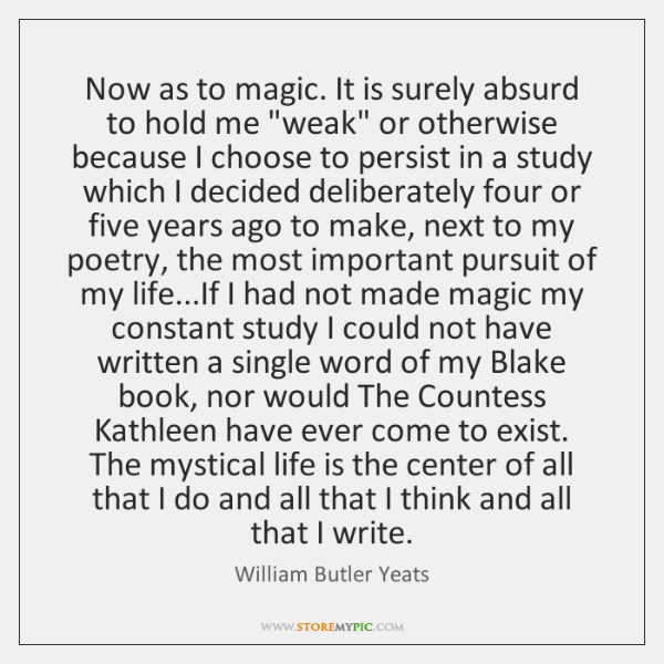 "Now as to magic. It is surely absurd to hold me ""weak"" ..."
