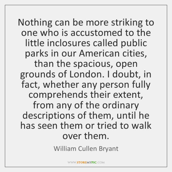 Nothing can be more striking to one who is accustomed to the ...