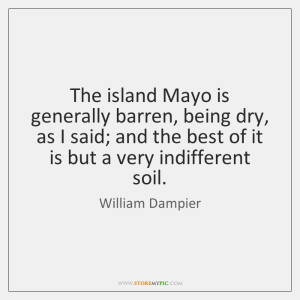 The island Mayo is generally barren, being dry, as I said; and ...