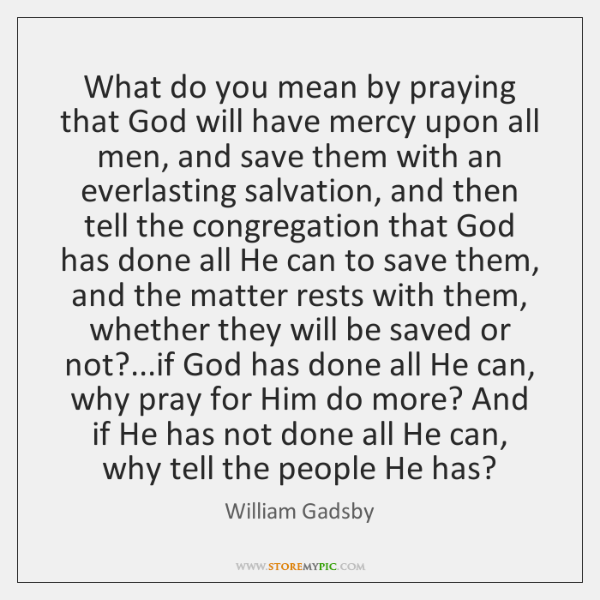 What do you mean by praying that God will have mercy upon ...