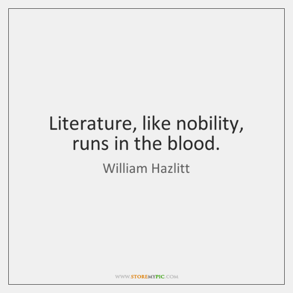 Literature, like nobility, runs in the blood.