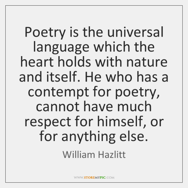 Poetry is the universal language which the heart holds with nature and ...