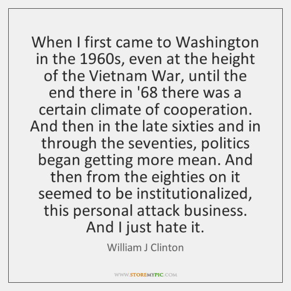 When I first came to Washington in the 1960s, even at the ...