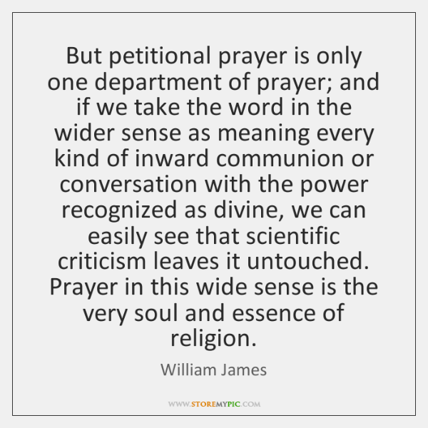 But petitional prayer is only one department of prayer; and if we ...