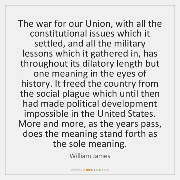 The war for our Union, with all the constitutional issues which it ...
