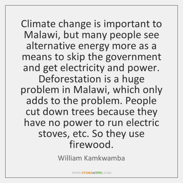 Climate change is important to Malawi, but many people see alternative energy ...