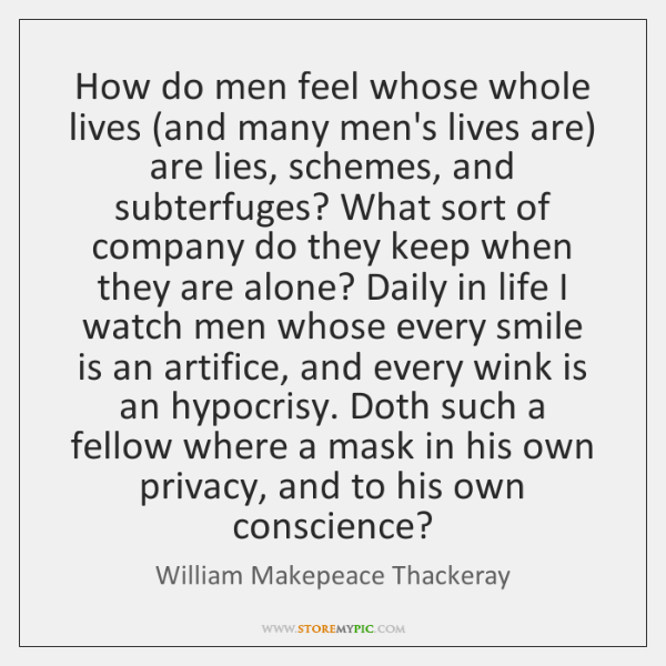 How do men feel whose whole lives (and many men's lives are) ...