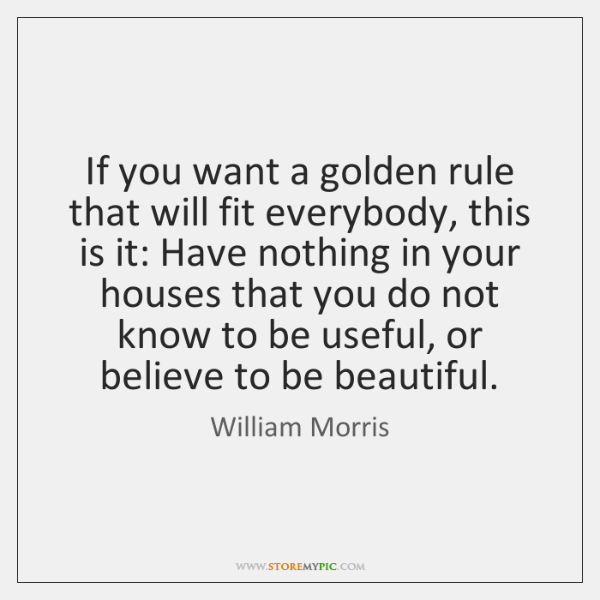 If you want a golden rule that will fit everybody, this is ...
