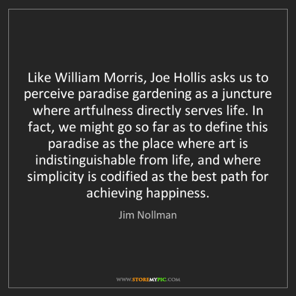 Jim Nollman: Like William Morris, Joe Hollis asks us to perceive paradise...