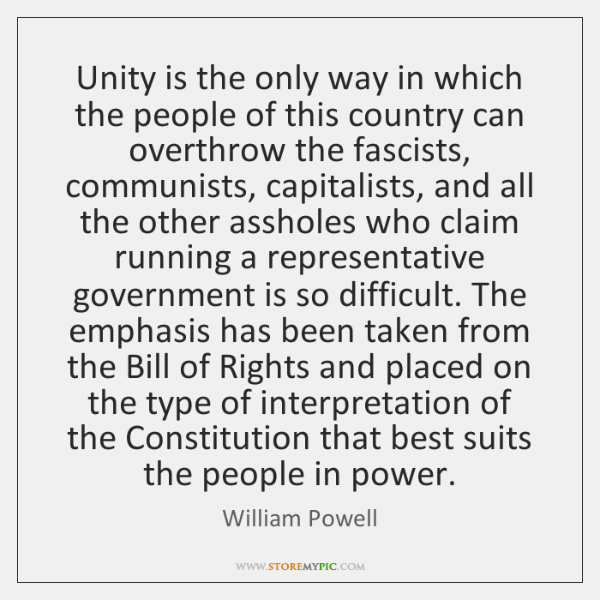 Unity is the only way in which the people of this country ...