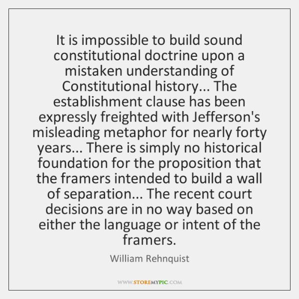 It is impossible to build sound constitutional doctrine upon a mistaken understanding ...