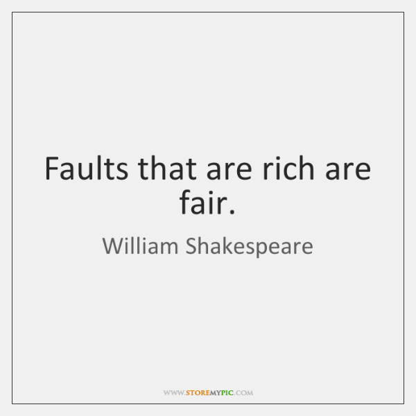 Faults that are rich are fair.