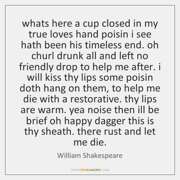 whats here a cup closed in my true loves hand poisin i ...