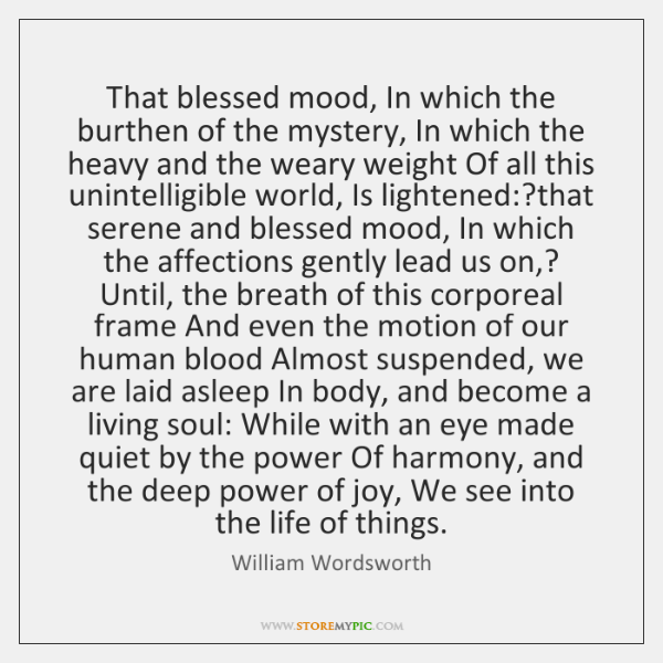 That blessed mood, In which the burthen of the mystery, In which ...