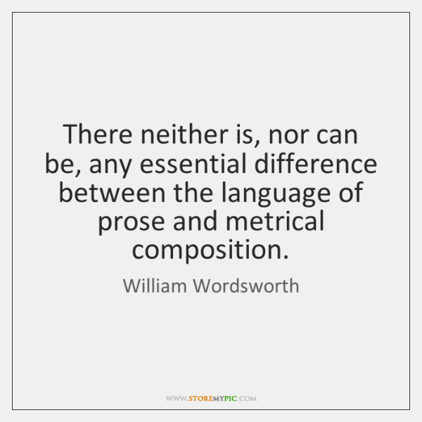 There neither is, nor can be, any essential difference between the language ...