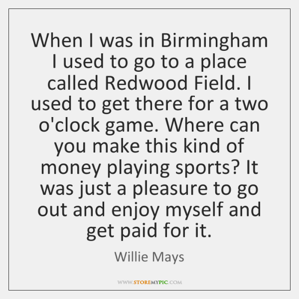 When I was in Birmingham I used to go to a place ...