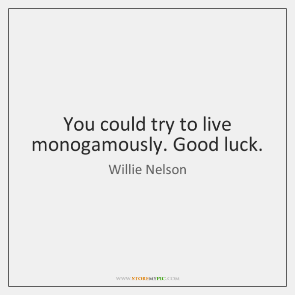 You could try to live monogamously. Good luck.
