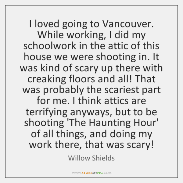 I loved going to Vancouver. While working, I did my schoolwork in ...