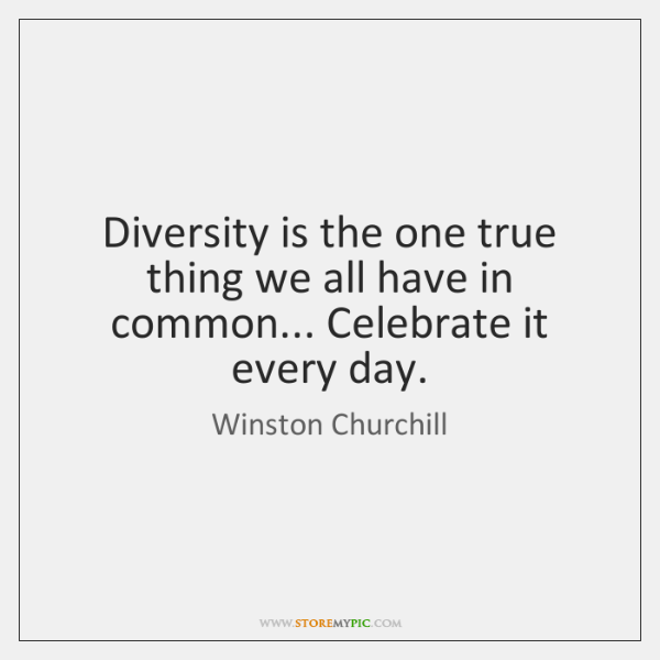 Diversity is the one true thing we all have in common... Celebrate ...