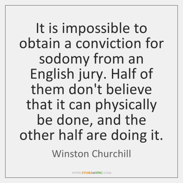 It is impossible to obtain a conviction for sodomy from an English ...