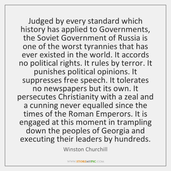 Judged by every standard which history has applied to Governments, the Soviet ...