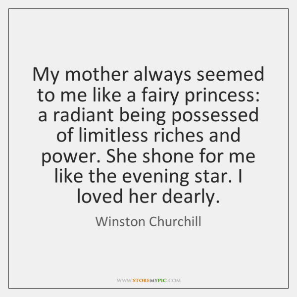 My mother always seemed to me like a fairy princess: a radiant ...