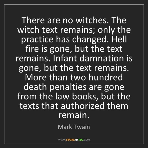 Mark Twain: There are no witches. The witch text remains; only the...