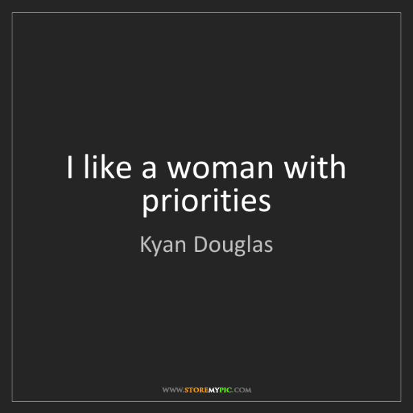 Kyan Douglas: I like a woman with priorities