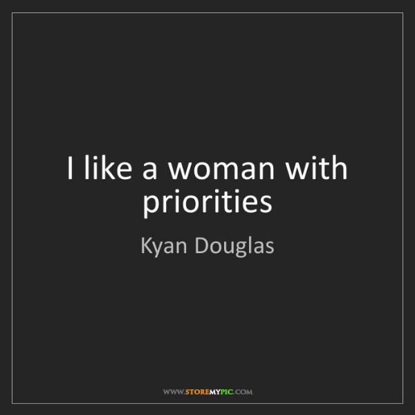 Kyan Douglas: I like a woman with priorities