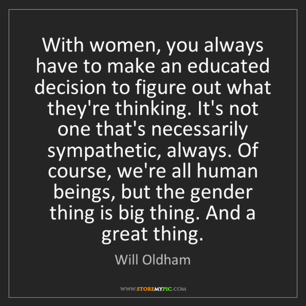 Will Oldham: With women, you always have to make an educated decision...