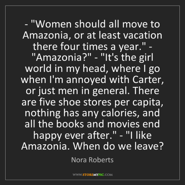 Nora Roberts: 'Women should all move to Amazonia, or at least vacation...