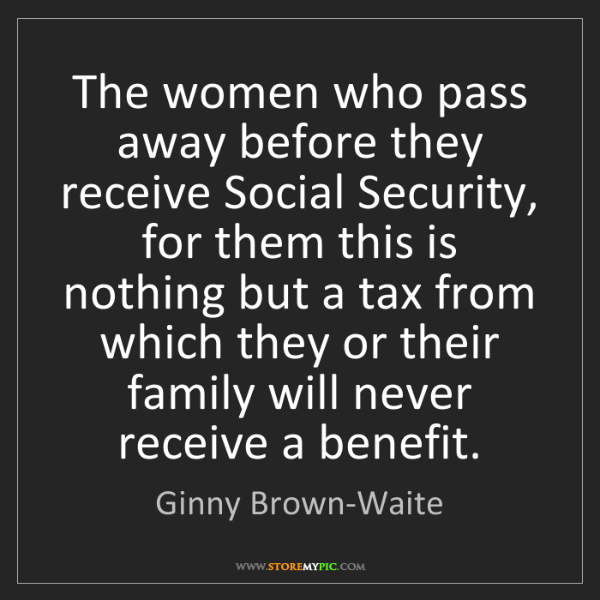 Ginny Brown-Waite: The women who pass away before they receive Social Security,...