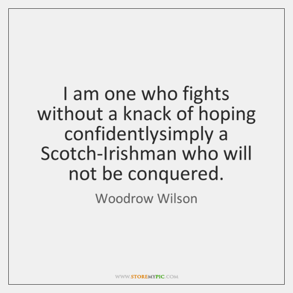 I am one who fights without a knack of hoping confidentlysimply a ...
