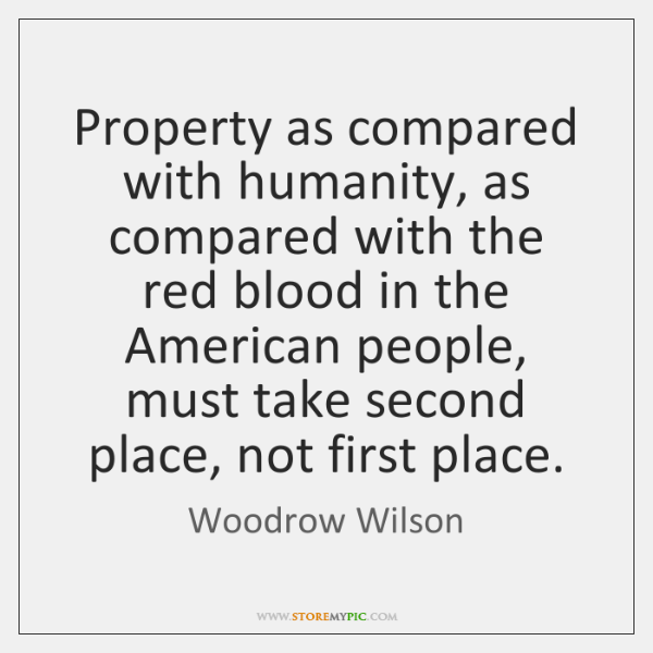 Property as compared with humanity, as compared with the red blood in ...