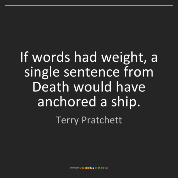 Terry Pratchett: If words had weight, a single sentence from Death would...