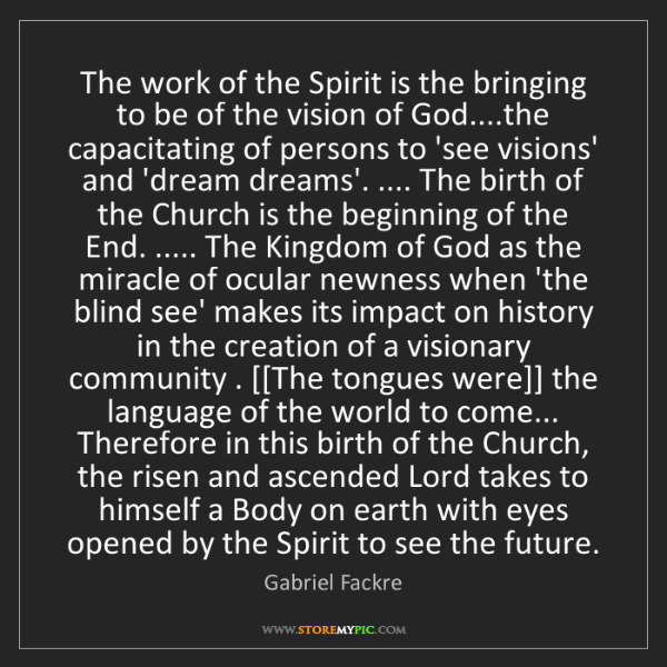 Gabriel Fackre: The work of the Spirit is the bringing to be of the vision...