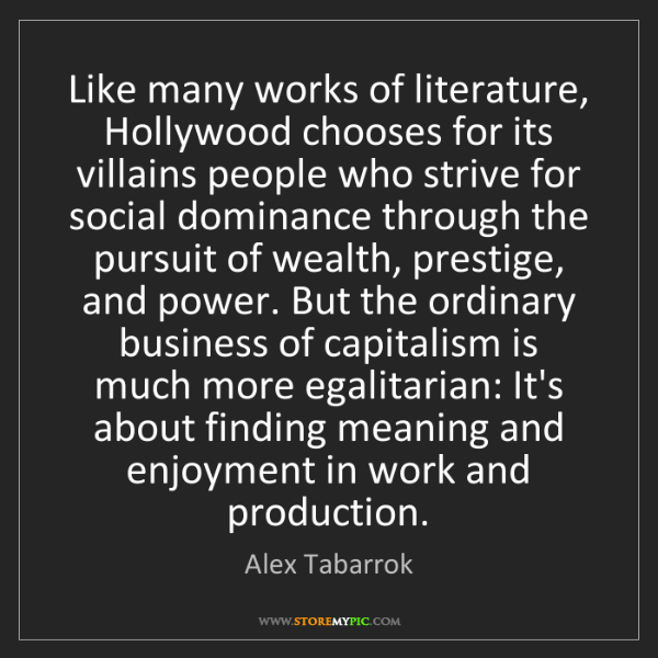 Alex Tabarrok: Like many works of literature, Hollywood chooses for...