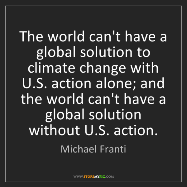 Michael Franti: The world can't have a global solution to climate change...
