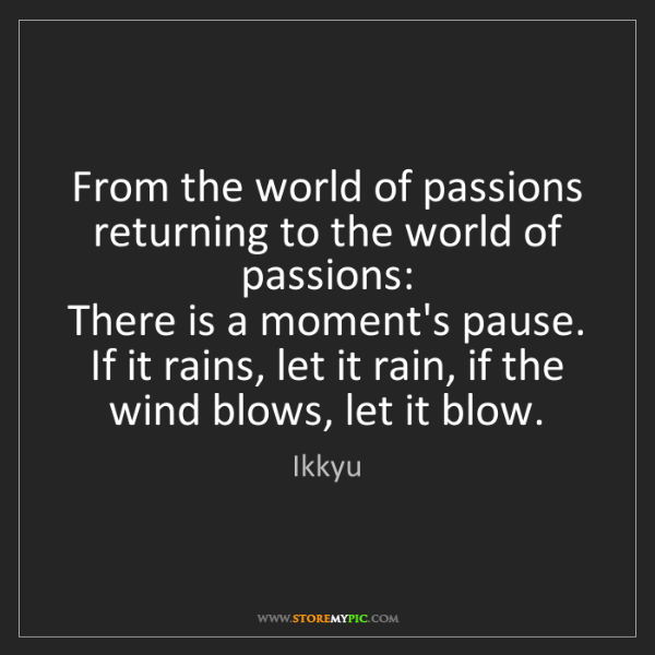Ikkyu: From the world of passions returning to the world of...