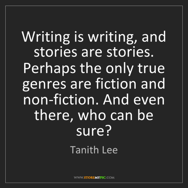 Tanith Lee: Writing is writing, and stories are stories. Perhaps...