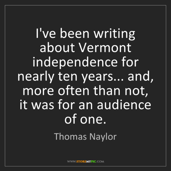 Thomas Naylor: I've been writing about Vermont independence for nearly...