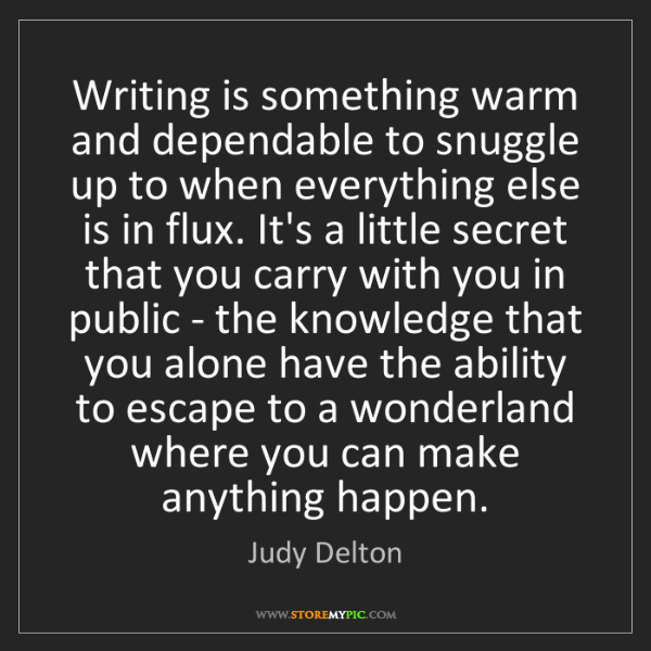 Judy Delton: Writing is something warm and dependable to snuggle up...