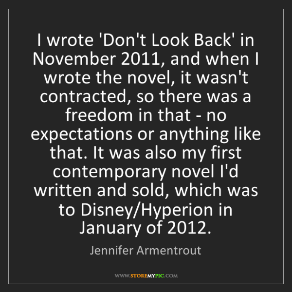 Jennifer Armentrout: I wrote 'Don't Look Back' in November 2011, and when...
