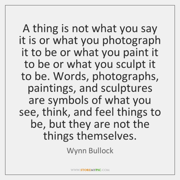 A thing is not what you say it is or what you ...