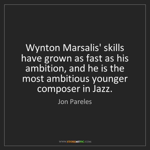 Jon Pareles: Wynton Marsalis' skills have grown as fast as his ambition,...