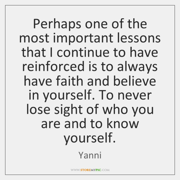 Perhaps one of the most important lessons that I continue to have ...