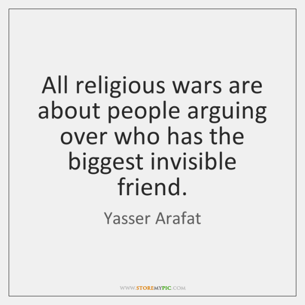All religious wars are about people arguing over who has the biggest ...