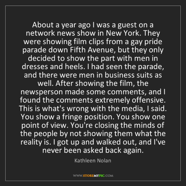 Kathleen Nolan: About a year ago I was a guest on a network news show...
