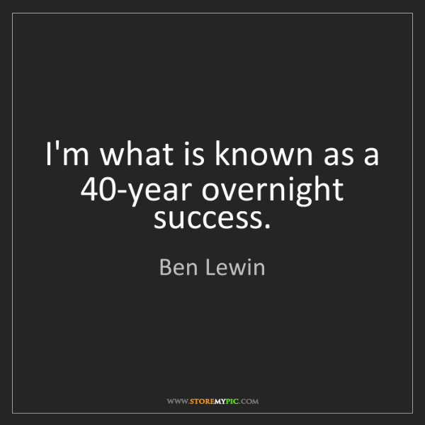 Ben Lewin: I'm what is known as a 40-year overnight success.